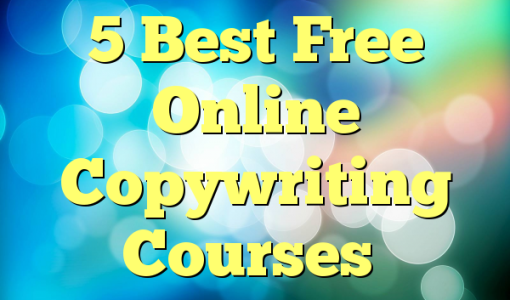 5 Best Free Online Copywriting Courses