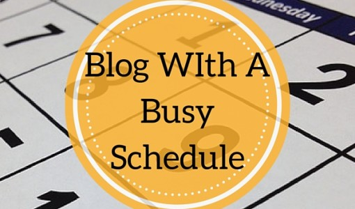Blog WIth A Busy Schedule